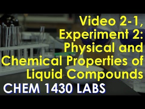 Video 2-1, Experiment 2: Physical and Chemical Properties of Liquid Compounds