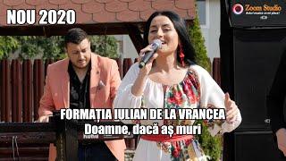 Descarca FORMATIA IULIAN DE LA VRANCEA - DOAMNE, DACA AS MURI (NOUA 2020)