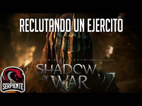 RECLUTANDO UN EJERCITO   SHADOW OF WAR Lord of the Rings La serie Pt. 4