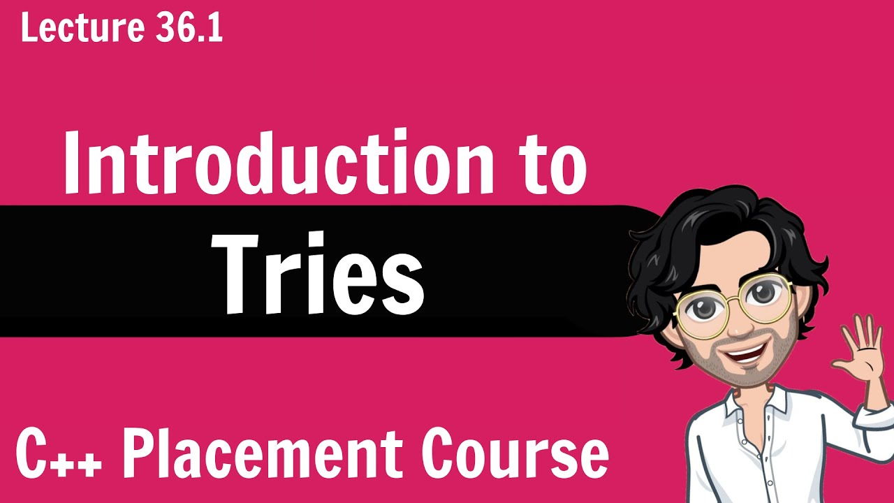 Download Tries - Introduction   C++ Placement Course   Lecture 36.1
