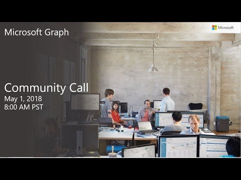 Microsoft Graph community call May 2018