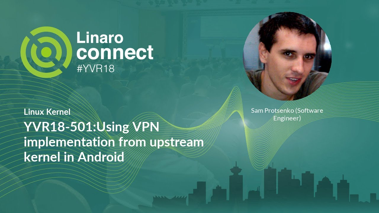 YVR18-501:Using VPN implementation from upstream kernel in Android