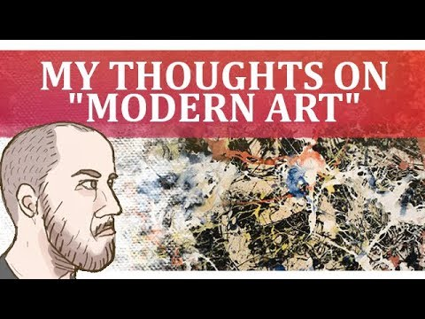 "My Thoughts on ""Modern Art"""
