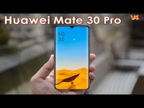 Huawei Mate 30 Pro First Look, Release Date, Price, Features, Camera, Specs, Trailer, Leaks, Concept