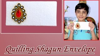 DIY : Art & Craft - Beautiful Paper Quilling Shagun Envelope (in Hindi) by 9 year old boy .