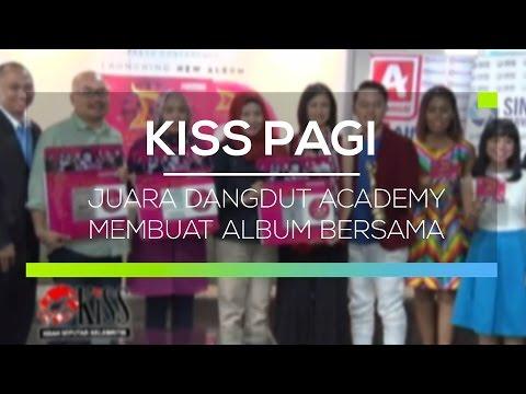 Juara Dangdut Academy Membuat Album Bersama - Kiss Pagi