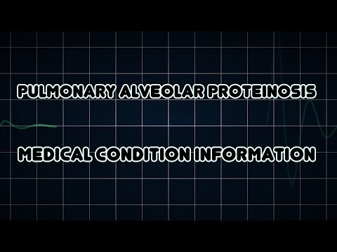 Pulmonary alveolar proteinosis (Medical Condition)