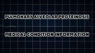 Pulmonary alveolar proteinosis (Medical Condition)