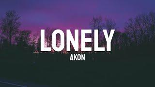 Akon - Lonely (Lyrics) // I'm So Lonely , I Have Nobody