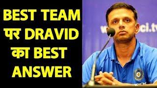 Now Dravid Rubbishes Shastri's 'Best Team in 15 Years' Statement | Sports Tak