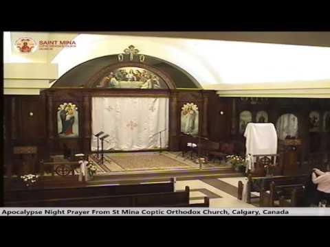 Apocalypse Night Prayer 2018 - From St.Mina Coptic Orthodox Church Calgary