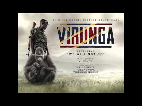 We Will Not Go by J  Ralph Feat  Salif Keita, Youssou Ndour & Fally Ipupa Virunga