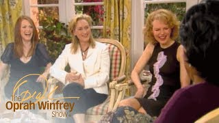 Meryl Streep, Nicole Kidman and Julianne Moore on Aging in Hollywood | The Oprah Winfrey Show | OWN