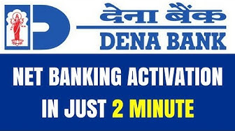 Dena Bank Net/Internet Banking Registration   How to Activate Dena Bank Net/Internet Banking
