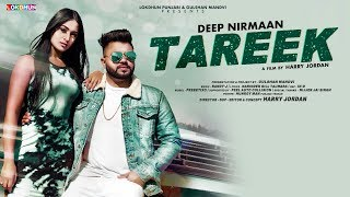 TAREEK Full Song Deep Nirmaan Latest Punjabi Song 2019