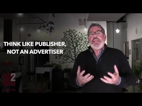 Why You Should Think Like A Publisher, And Not Like An Advertiser