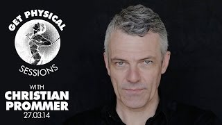 Get Physical Sessions Episode 17 with Christian Prommer