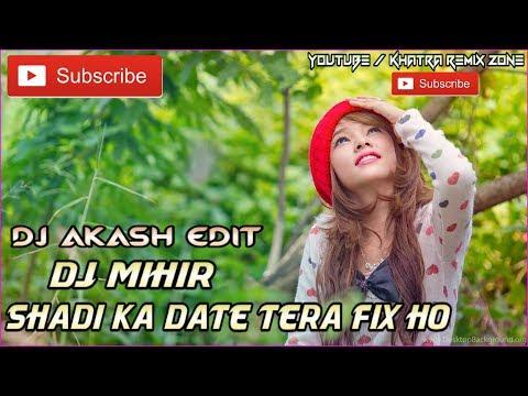 Shadi Ka Date Tera Fix Ho Gya Dj Mihir Santari