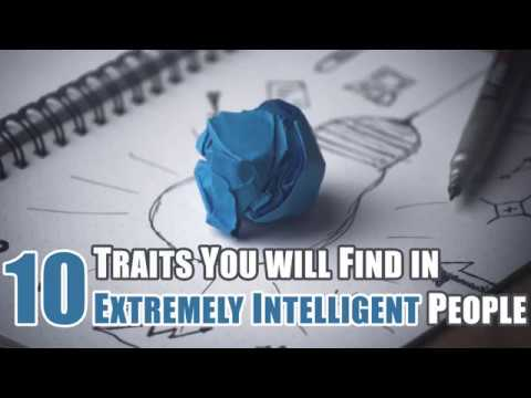 10 Traits You will Find In Extremely Intelligent People