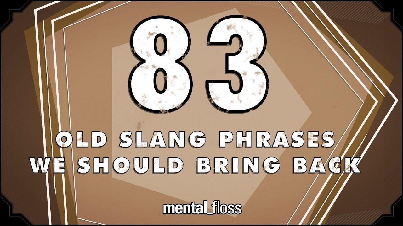 83 Old Slang Phrases We Should Bring Back