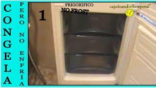 nevera, frigorífico o refrigerador  con problemas, que congela pero no refrigera ( 1 de 2 )