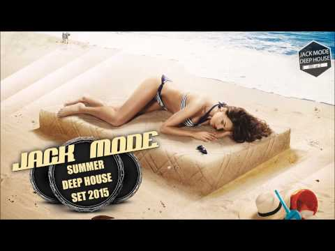 Summer Deep House Set Vol 0005 Dj Jack Mode