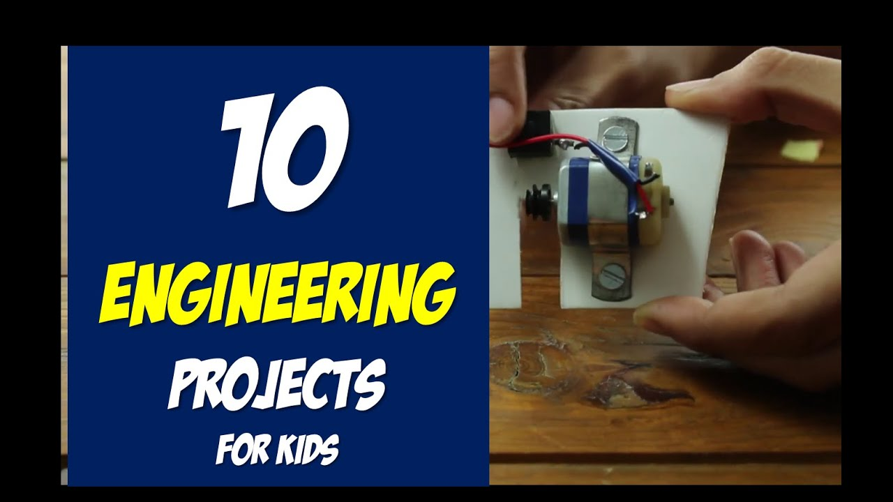 Top 10 Fun Engineering Science Projects For Kids In School Or Home You