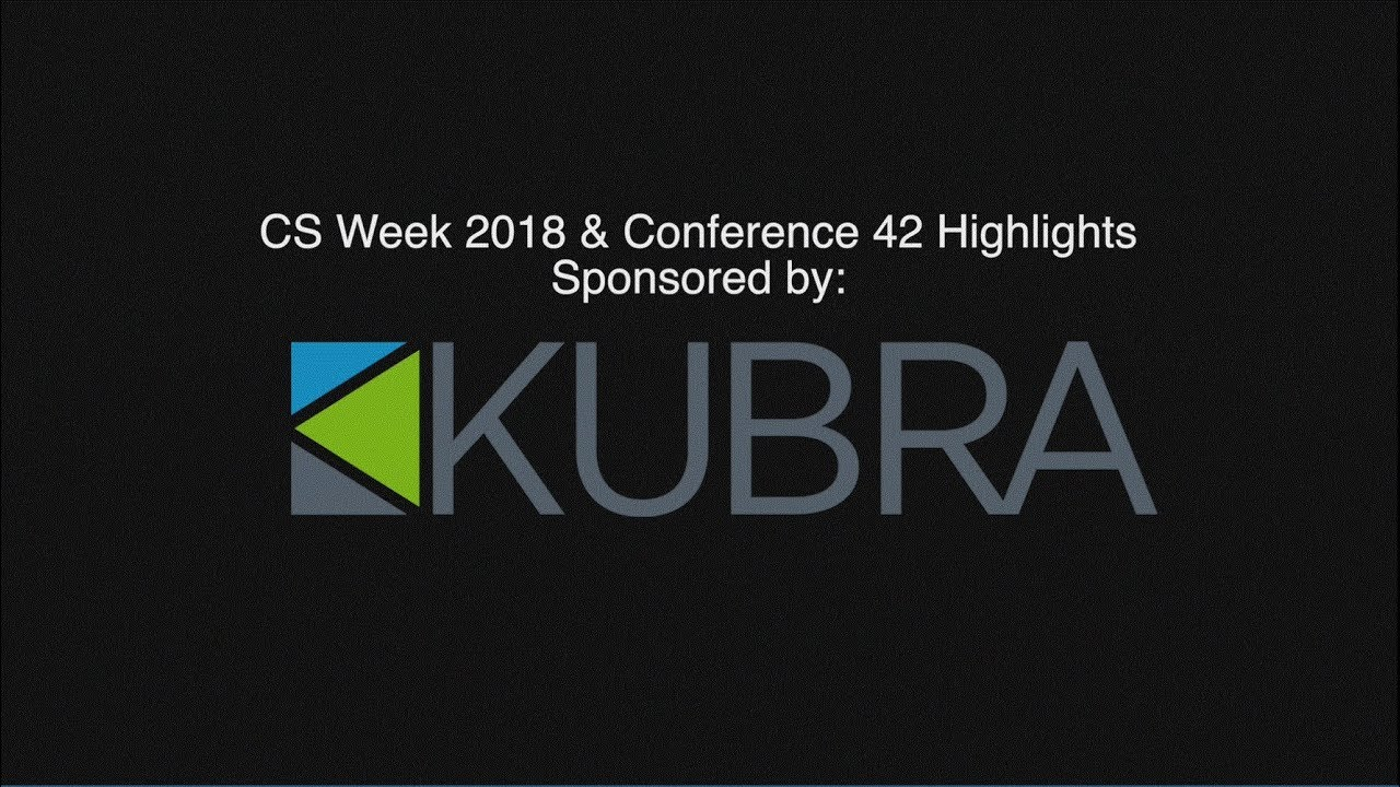 CS Week 2018 & Conference 42 Highlights
