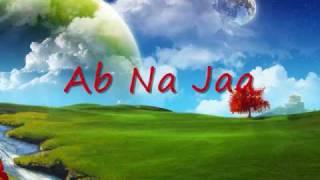 Ab Na Jaa - Lyrics (Euphoria)