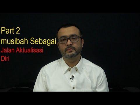 Part 2 - Musa Kazhim | Musibah Sebagai Jalan Aktualisasi Diri