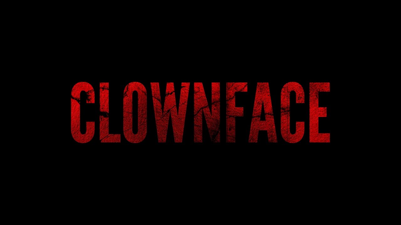 Download CLOWNFACE - Proof of Concept Trailer