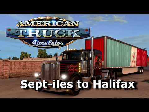 American Truck Simulator  -  Gameplay - Sept-iles (Quebec Canada) to Halifax (Nova Scotia)