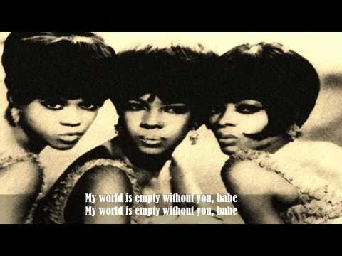 The Supremes - My World Is Empty Without Yoou (lyrics).wmv