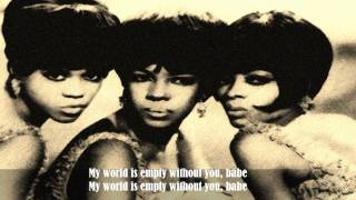 The Supremes - My World Is Empty Without Yoou (lyrics).wmv