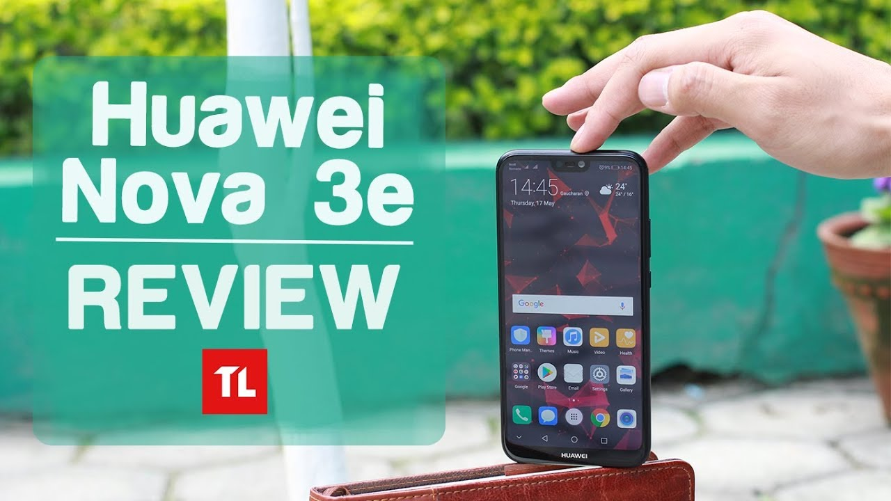Huawei Nova 3e Review: Top-Notch Mid Range Smartphone?