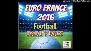 Euro France 2016 Football Party Mix