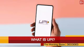 Decoded: What is UPI and how does it work?