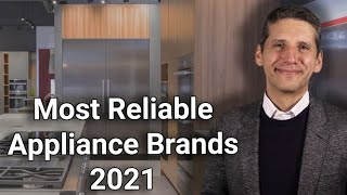 Most Reliable Appliance Brands for 2021