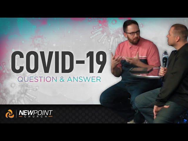 Covid-19 Q&A | New Point Church