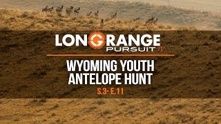 Long Range Pursuit | S3 E11 Wyoming Youth Antelope Hunt