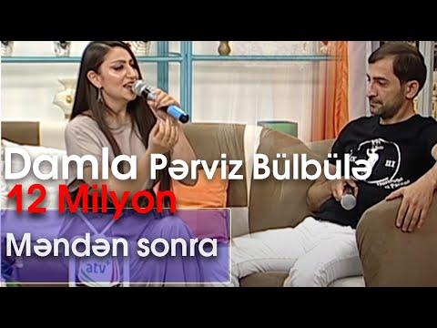 Damla və Pərviz Bülbülə, Əhməd Mustafayev - Məndən sonra (10dan sonra)