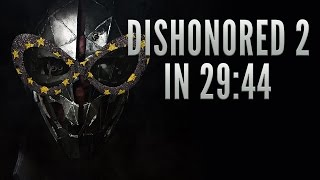 Dishonored 2 (Corvo) Speedrun in 29:44 [Personal Best]
