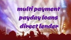 Multi Payment Payday Loans Direct Lender