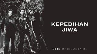 ST12 - Kepedihan Jiwa   Official Lyric Video
