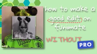 How To Make A G๐od Edit On Funimate Without Pro!