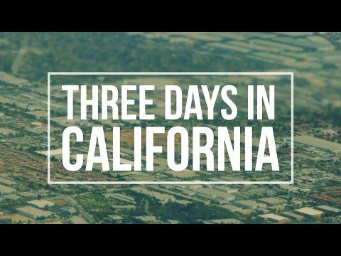 Three Days In California