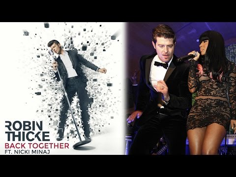 "New Robin Thicke & Nicki Minaj Song ""Back Together!"""