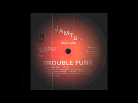Trouble Funk - Get Down With Your Get Down -HQ-
