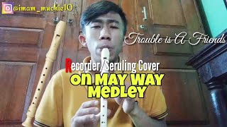On My Way Medley Lily X Trouble is A Friends X My Heart Will Go On versi Seruling Recorder