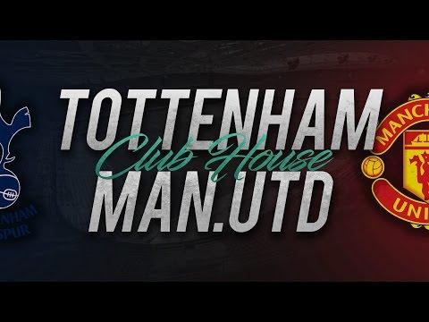 TOTTENHAM - MAN.UTD // Club House